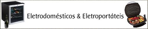 Eletrodomésticos e Eletroportáteis