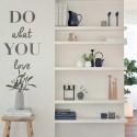 Adesivo Decorativo de Parede Do What You Love