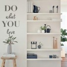 Adesivo Decorativo de Parede Do What You Love