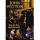 John Wetton Live in The Underworld